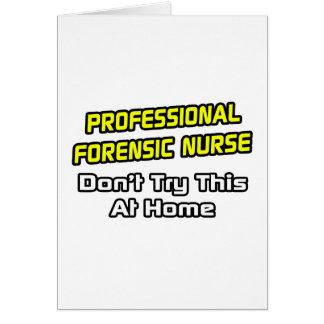 Professional Forensic Nurse .. Joke Card