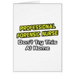 Professional Forensic Nurse .. Joke Greeting Cards