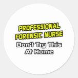 Professional Forensic Nurse .. Joke Sticker