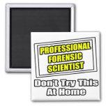 Professional Forensic Scientist .. Joke Refrigerator Magnet