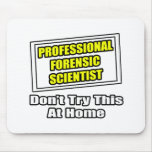 Professional Forensic Scientist .. Joke Mouse Pad