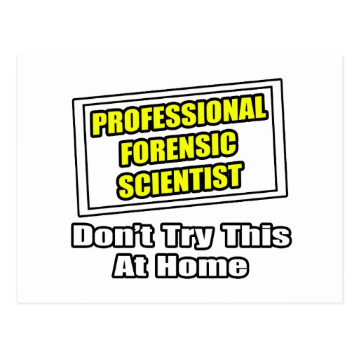 Professional Forensic Scientist .. Joke Postcard