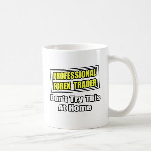 Professional Forex Trader...Joke Coffee Mug
