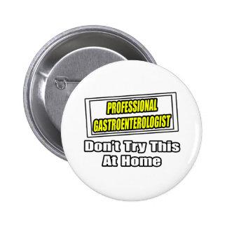 Professional Gastroenterologist...Joke 2 Inch Round Button