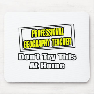 Professional Geography Teacher...Joke Mouse Pads