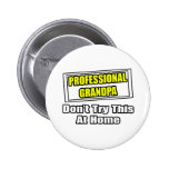 Professional Grandpa...Don't Try This At Home Pinback Button