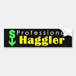 Professional Haggler Bumper Sticker