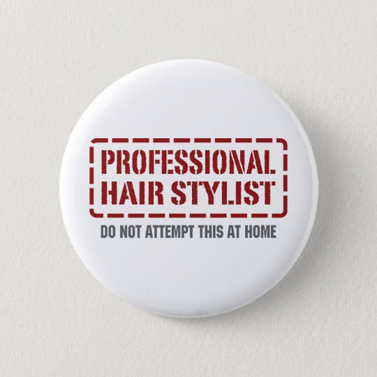 Professional Hair Stylist Button