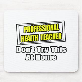 Professional Health Teacher Joke Mouse Pads