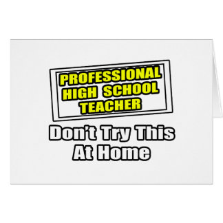 Professional High School Teacher...Joke Greeting Cards