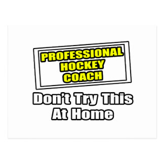 Professional Hockey Coach...Don't Try This Postcard