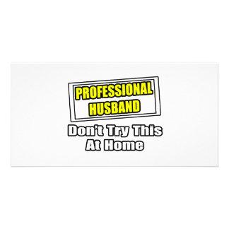 Professional Husband...Joke Personalized Photo Card