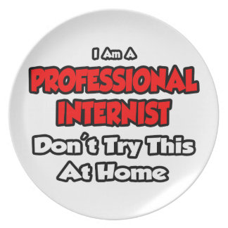 Professional Internist ... Don't Try This Plates