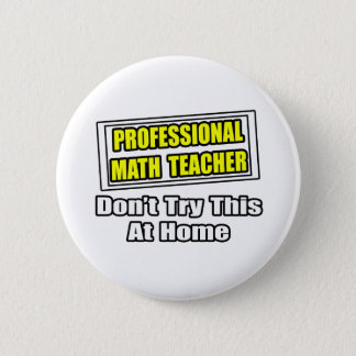 Professional Math Teacher...Joke Pinback Button