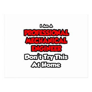 Professional Mechanical Engineer ... Don't Try Postcard