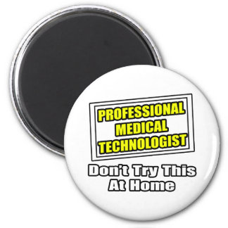 Professional Medical Technologist...Joke Magnet