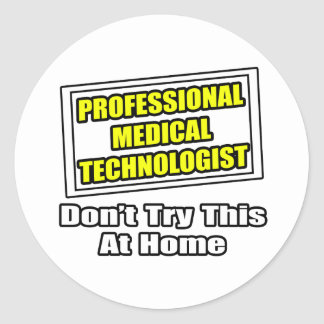 Professional Medical Technologist...Joke Round Sticker