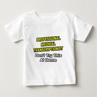 Professional Medical Transcriptionist .. Joke Baby T-Shirt