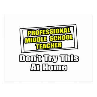 Professional Middle School Teacher...Joke Postcard