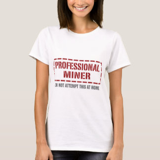 Professional Miner T-Shirt