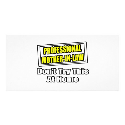 Professional Mother-In-Law...Joke Photo Cards