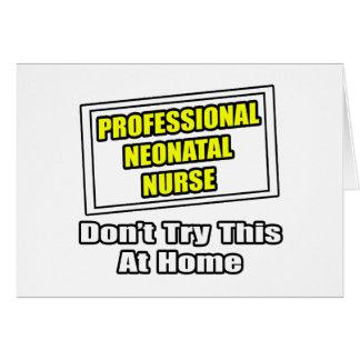 Professional Neonatal Nurse...Joke Card