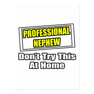 Professional Nephew...Don't Try This At Home Postcard