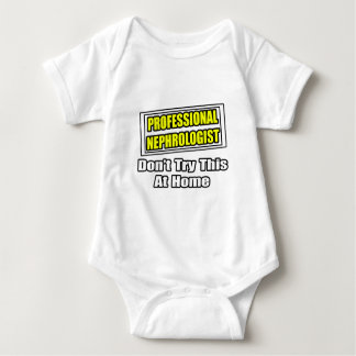 Professional Nephrologist...Don't Try This At Home T Shirts