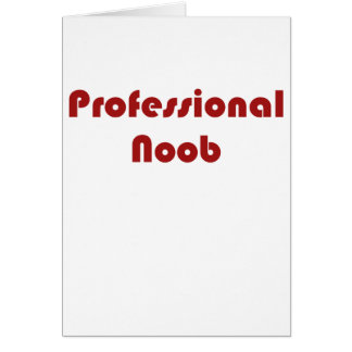 Professional Noob Greeting Cards
