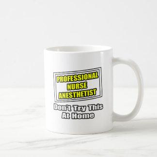 Professional Nurse Anesthetist Joke Mugs
