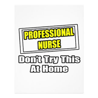 Professional Nurse Don t Try This At Home Custom Flyer