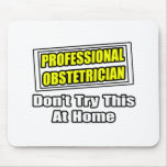 Professional Obstetrician...Joke Mousepad