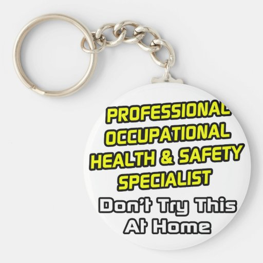 Professional Occ Health and Safety Specialist Key Chains