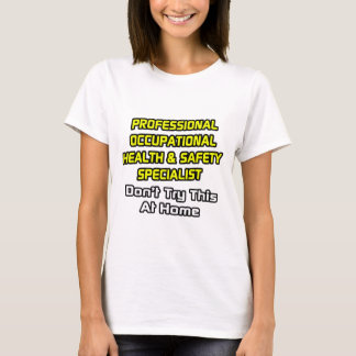 Professional Occ Health and Safety Specialist T-Shirt