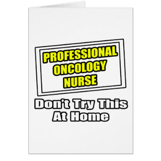 Professional Oncology Nurse...Joke Card