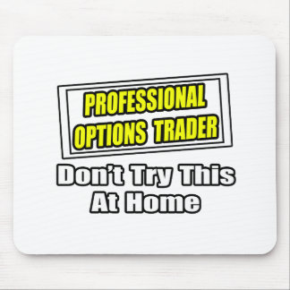 Professional Options Trader...Joke Mouse Pad