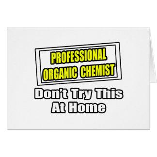 Professional Organic Chemist...Joke Card