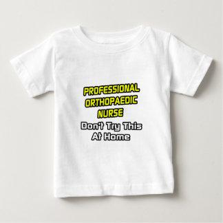 Professional Orthopaedic Nurse .. Joke Baby T-Shirt