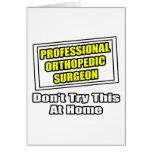 Professional Orthopedic Surgeon .. Joke Greeting Cards