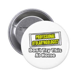 Professional Otolaryngologist .. Joke 2 Inch Round Button