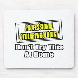 Professional Otolaryngologist .. Joke Mouse Pad