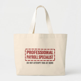 Professional Payroll Specialist Large Tote Bag