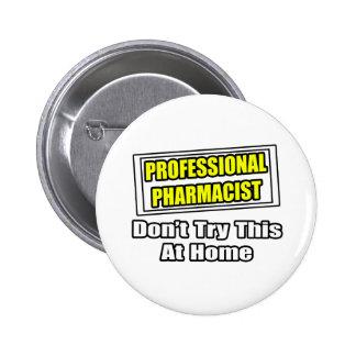 Professional Pharmacist...Joke Button