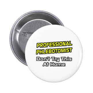 Professional Phlebotomist .. Joke Button
