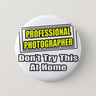 Professional Photographer...Joke Button