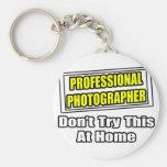 Professional Photographer...Joke Keychains