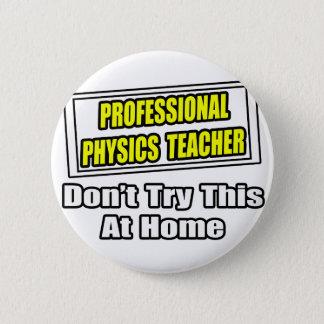 Professional Physics Teacher...Joke Button