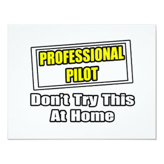 Professional Pilot...Don't Try This At Home Card