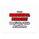 Professional Podiatrist ... Don't Try Postcard