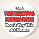Professional Programmer ... Don't Try Drink Coaster